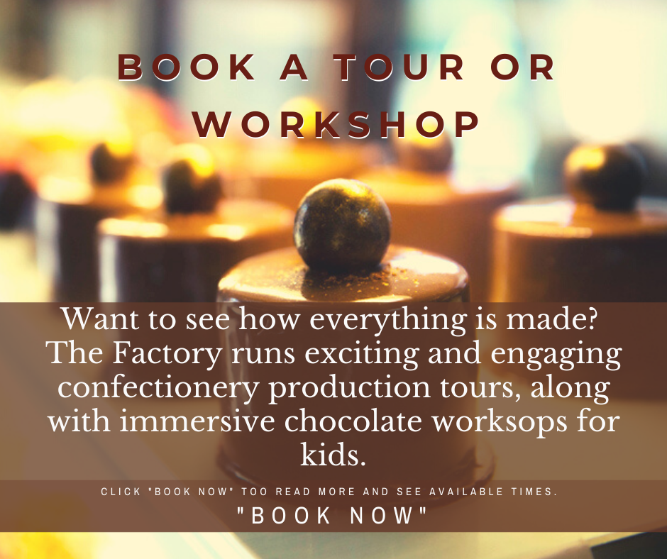 BOOK A TOUR OR WORKSHOP AT THE FACTORY
